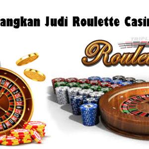 Cara Menangkan Judi Roulette Casino Online