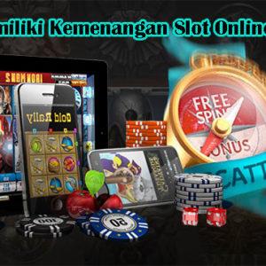Tips Memiliki Kemenangan Slot Online